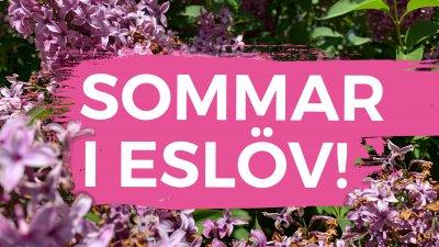 Sommar i Eslöv!