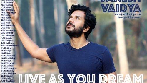 Live as you dream – Janesh Vaidya kommer till Eslöv