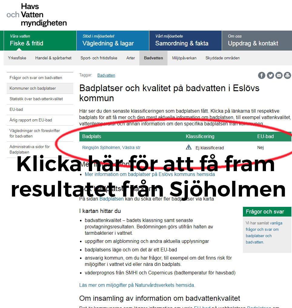 På Havs- och Vattenmyndigheten kan du se om vattnet i Sjöholmen är ok.